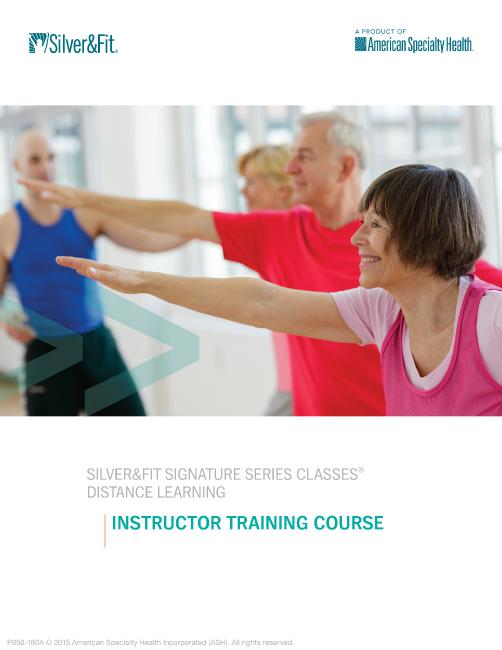 2017 Silver&Fit Signature Series Classes® Distance Learning Instructor Training